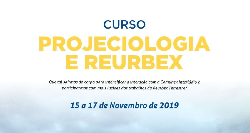 Curso Projeciologia e Reurbex